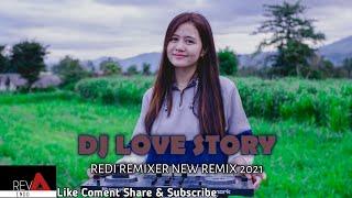 Dj Love Story [Reva Indo] Redi Remixer New Remix 2020