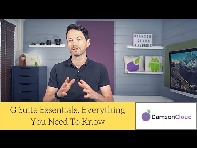 G Suite Essentials: Everything You Need To Know - G Suite Updates