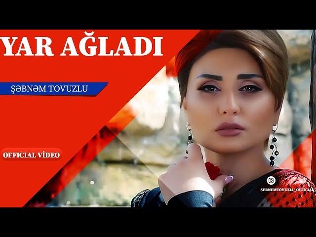 Sebnem Tovuzlu - Yar Agladi #1