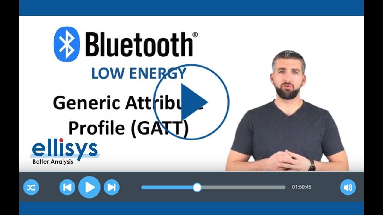Ellisys Bluetooth Video 5: Generic Attribute Profile (GATT)