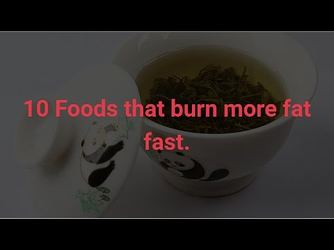 10 Foods that burn more fat fast
