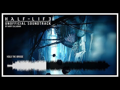 Half-Life 3 Unofficial Soundtrack - Boreal Defendant [Hold The Bridge]