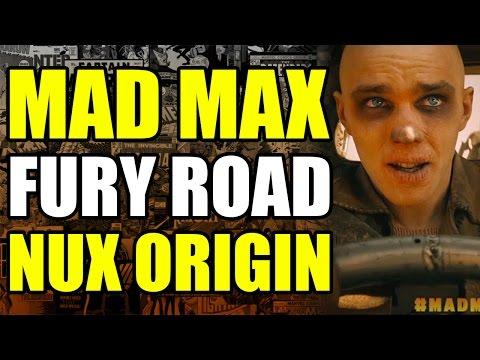Mad Max Fury Road - Origin of Nux