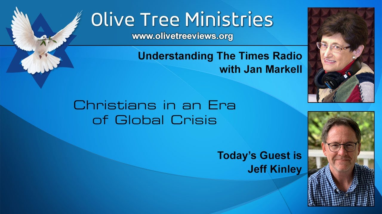 Christians in An Era of Global Crisis – Jeff Kinley