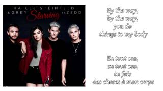 Hailee Steinfeld, Grey - Starving ft Zedd ║ Lyrics & Traduction en Français