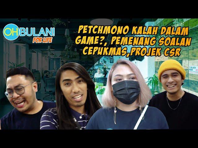 [OB FOR LIFE] Edisi: Petchmono Kalah Dalam Game?, Pemenang Soalan Cepukmas! & Projek CSR