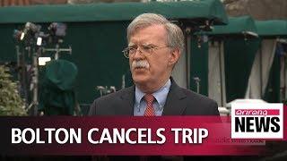 Trump adviser Bolton cancels trip to S. Korea to focus on Venezuela: White House