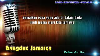 Video Ratna Antika - Dangdut Jamaika Karaoke Tanpa Vokal download MP3, 3GP, MP4, WEBM, AVI, FLV Agustus 2018