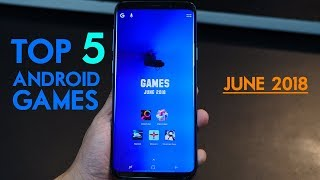 Top 5 Free Android Games - June 2018