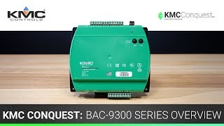 KMC Conquest: BAC-9300 Series Overview