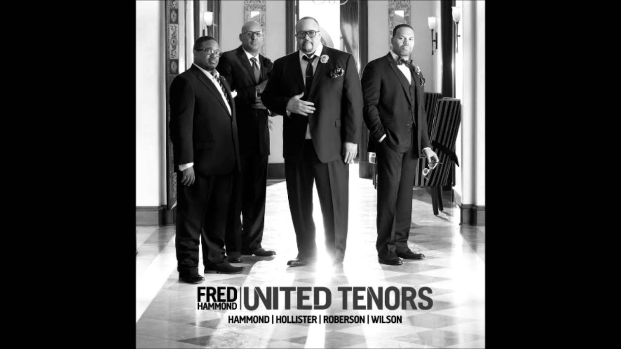 United Tenors Feat Fred Hammond