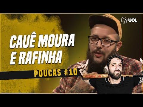 CAUÊ MOURA + RAFINHA BASTOS  POUCAS 10