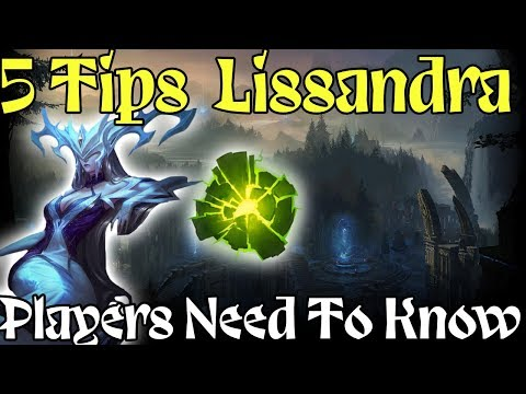 5 Tips Every Lissandra Player Needs To Know! Lissandra Guide League Of Legends 2019
