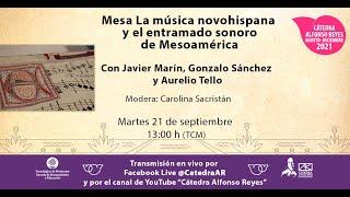 """Mesa """"La música novohispana y el entramado sonoro de Mesoamérica"""""""