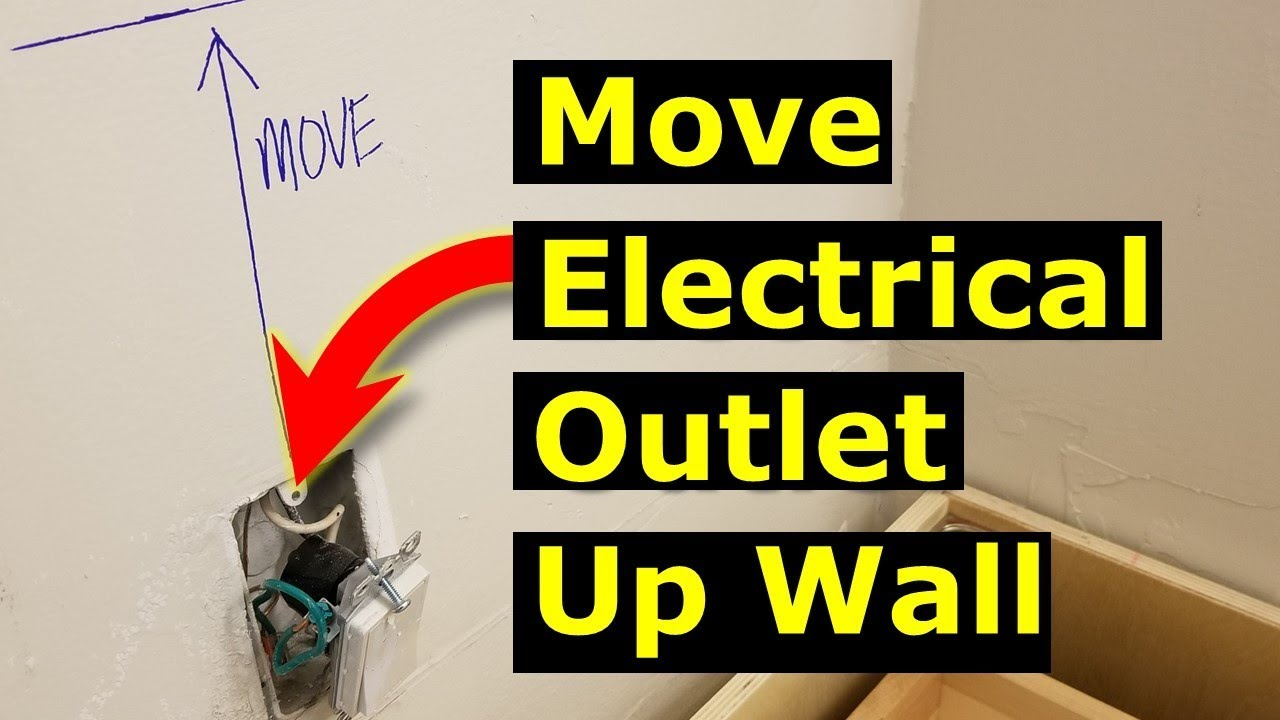 Moving Electrical Outlet Up A Wall  How To Move A Light