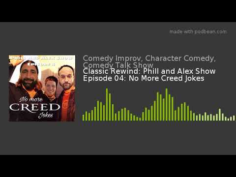 Classic Rewind: Phill and Alex Show Episode 04: No More Creed Jokes