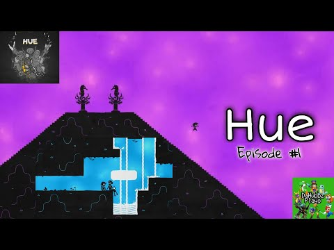 Let's Play Hue #1 (Blind Walkthrough) [Indie Video Game] (With Commentary) |