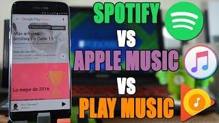 SPOTIFY vs APPLE MUSIC vs PLAY MUSIC Cual es el mejor