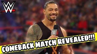 ROMAN REIGNS WWE COMEBACK MATCH REVEALED!!! WWE NEWS