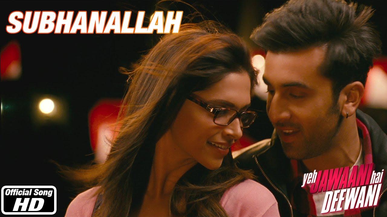 Subhanallah - Yeh Jawaani Hai Deewani | Ranbir Kapoor ...  Subhanallah - Y...