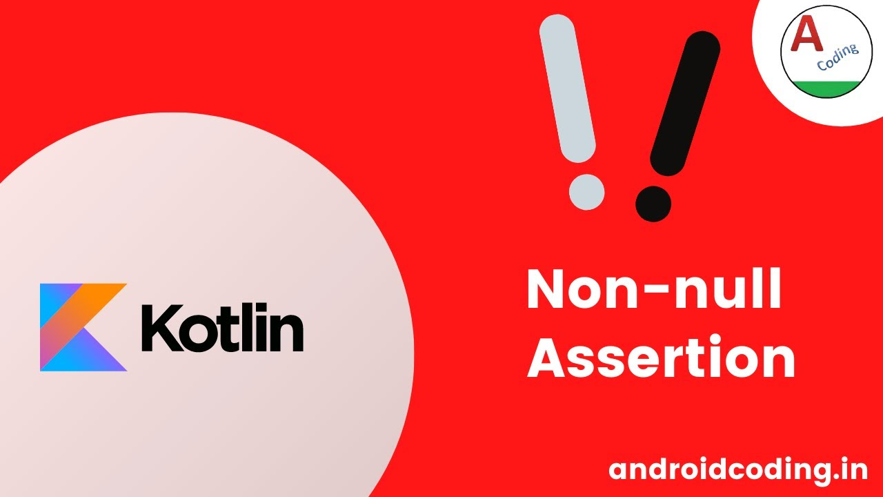 Non-Null assertion usage and examples in Kotlin