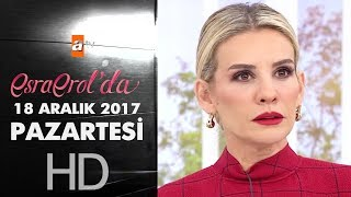 Esra Erol'da 18 Aralık 2017 Pazartesi - 506. Bölüm
