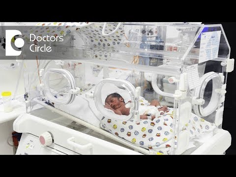 Why are premature babies kept in incubators? Dr. Manigandan Chandrasekaran of Cloudnine Hospitals
