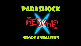 ParashockX Short Animation - The Remake