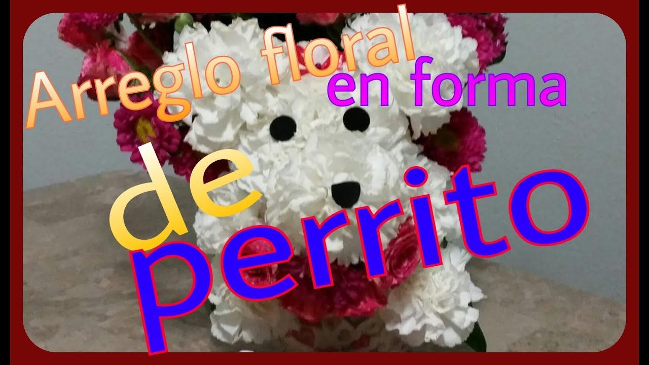 Arreglo Floral En Forma De Perrito Angycrisjavi