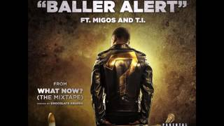 chocolate droppa feat t i migos baller alert