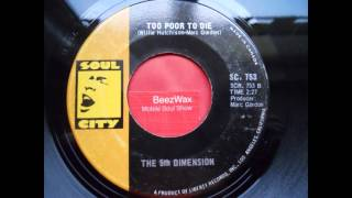 5th dimension - too poor to die