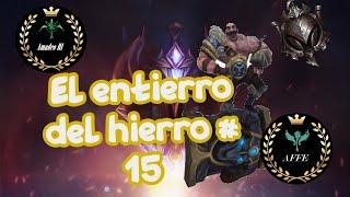 EL ENTIERRO DEL HIERRO # 15 || team freljord ||