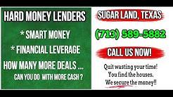 Hard Money Lenders Sugar Land Texas (713) 589-5882 Residential Lender