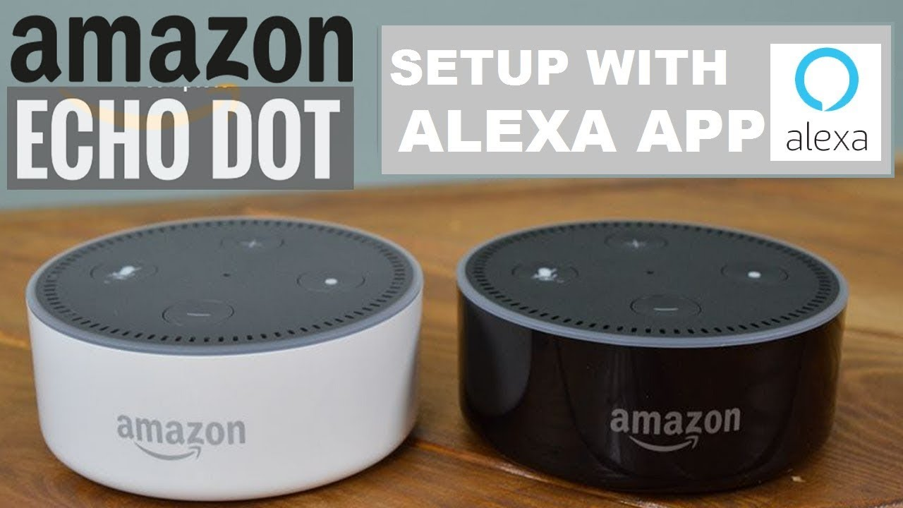 Echo Dot Installation Amazon Echo Dot Setup Installation Amazon Alexa App India