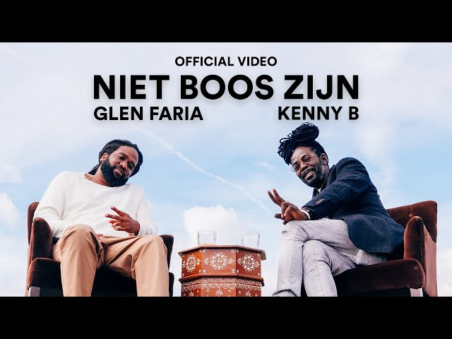 Glen Faria feat. Kenny B - Niet Boos Zijn (Official Video)
