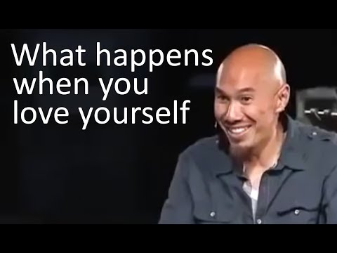 What happens when you love yourself - Francis Chan