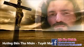 Thánh Ca | Hướng Đến Tha Nhân - Tuyết Mai