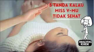 5 Tanda Kalau Miss V-Mu Tidak Sehat