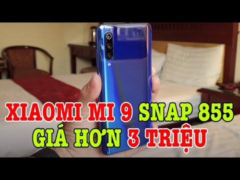 Tư vấn điện thoại Xiaomi Mi 9 Snap 855 hơn 3 TRIỆU màn lô có đáng mua không?