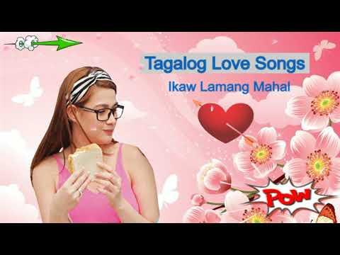 Ikaw Lamang Mahal Ll Hugot Tagalog Love Songs
