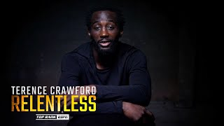 Terence Crawford: RELENTLESS | FULL EPISODE