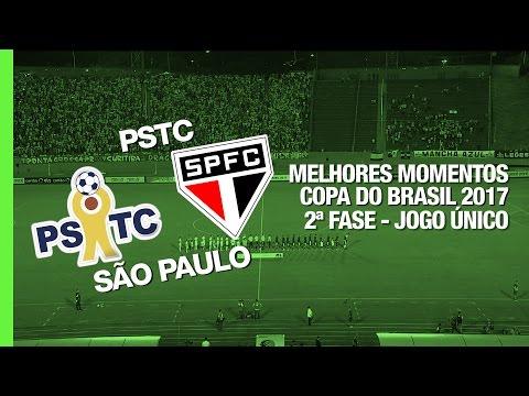 Melhores Momentos - PSTC 2 x 4 São Paulo - Copa do Brasil - 01/03/2017