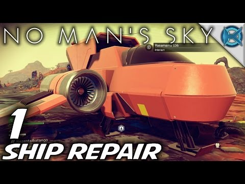 "No Man's Sky -Ep. 1- ""Ship Repair"" -Let's Play No Man's Sky Gameplay- (S1)"