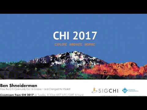 CHI 2017 Tuesday keynote - Ben Shneiderman
