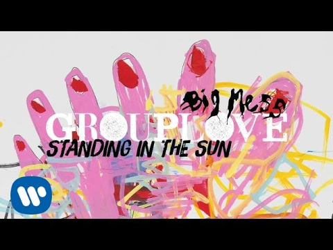 Grouplove - Standing in the Sun [Official Audio]