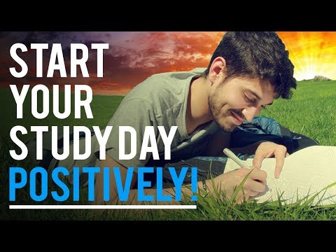 START YOUR STUDY DAY POSITIVELY! - Student Motivation