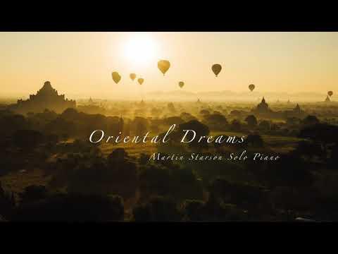 Short Calm Piano Instrumental Music 'Oriental Dreams' Original Piano by Martin Starson
