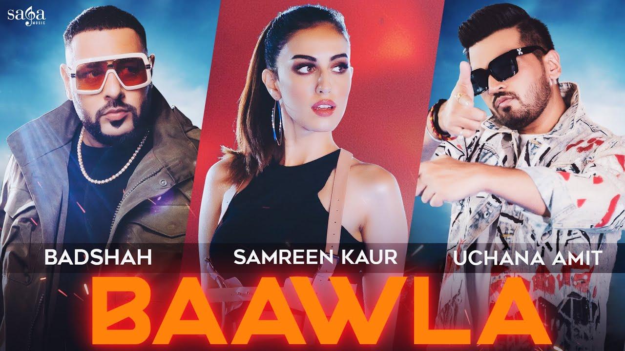 Badshah - Baawla | Uchana Amit Ft. Samreen Kaur | Saga Music | Music Video | New Song 2021