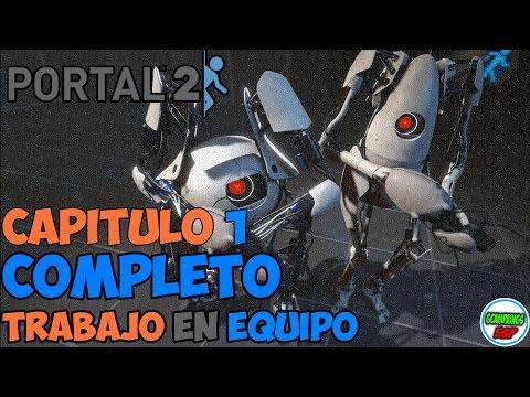 Portal 2 Cooperativo Guia | Capitulo 1 Completo | Trabajo en Equipo | En Español 1080p