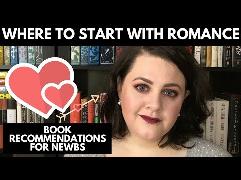 Romance Recommendations For Newbs | Where To Start With The Romance Genre